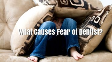 What Causes Fear of Dentist?